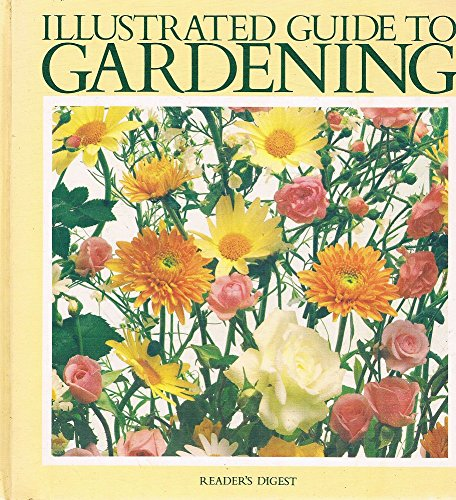 Reader's Digest Illustrated Guide To Gardening: Assorted Contributors