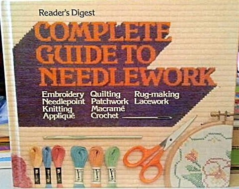 Reader's Digest COMPLETE GUIDE TO NEEDLECRAFT