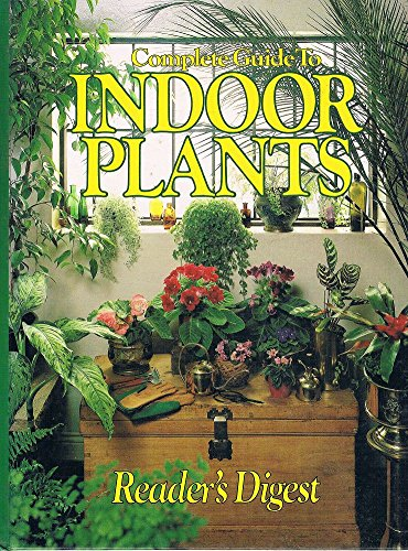 9780909486792: Reader's Digest Complete Guide to Indoor Plants
