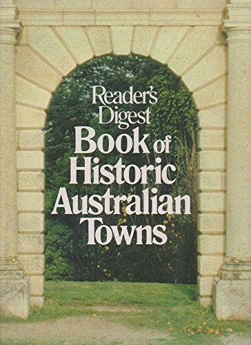 Reader's Digest Book of Historic Austalian Towns