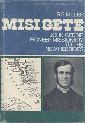 Misi Gete: John Geddie Pioneer Missionary to the New Hebrides