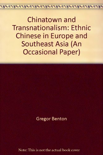 Chinatown and Transnationalism: Ethnic Chinese in Europe and Southeast Asia (An Occasional Paper) (0909524440) by Gregor Benton; Edmund Terence Gomez