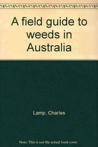 9780909605025: A field guide to weeds in Australia