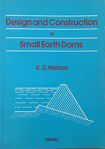 9780909605346: Design & Construction of Small Earth Dams (Practical farming)