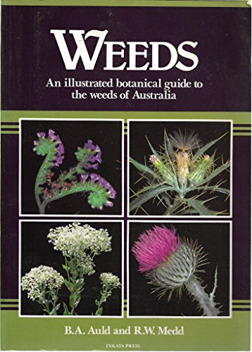 9780909605377: Weeds: An Illustrated Botanical Guide to the Weeds of Australia