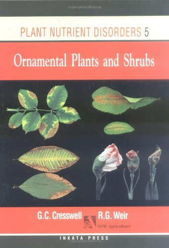 Plant Nutrient Disorders: Volume 5: Ornament Plants: G. Cresswell, Ron