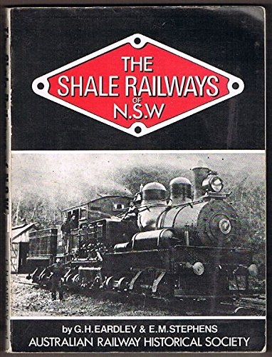 The Shale Railways of New South Wales: EARDLEY, Gifford H.