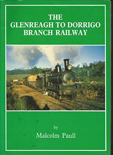 9780909650254: The Glenreagh to Dorrigo Branch Railway