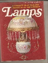 COMPLETE CATALOGUE AND HISTORY OF OIL AND KEROSENE LAMPS IN AUSTRALIA: CUFFLEY,PETER