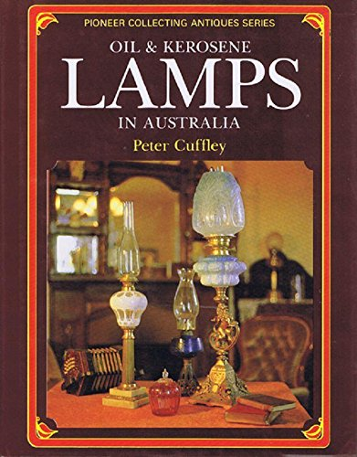 9780909674199: Oil and Kerosene Lamps in Australia [Hardcover] by