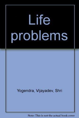 Life problems.: Yogendra, Shri Vijayadev