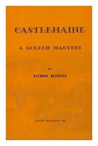 castlemaine a golden harvest: bradfield,raymond