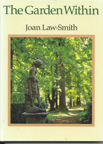 The Garden Within: Law-Smith, Joan
