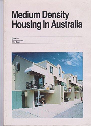 Medium density housing in Australia: Judd, Bruce; John Dean [Editors]