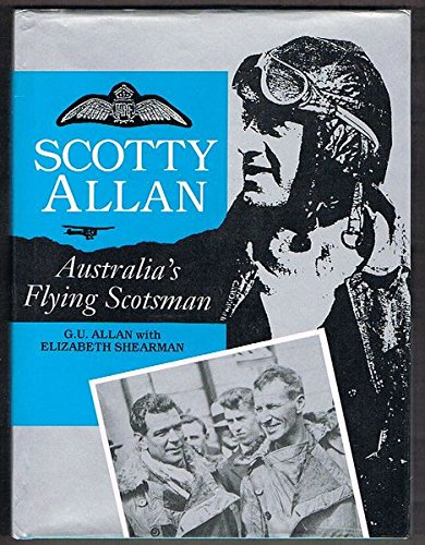 Scotty Allan. Australia's Flying Scotsman.