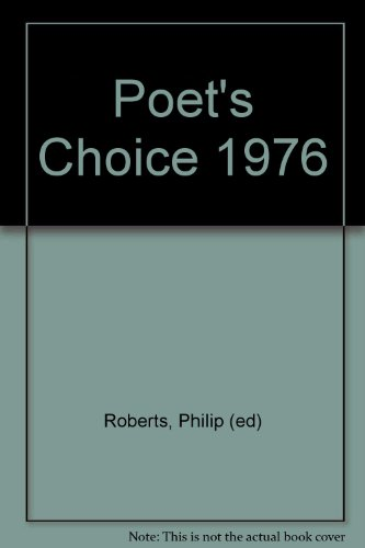Poet's Choice 1976: Roberts, Philip- edited By