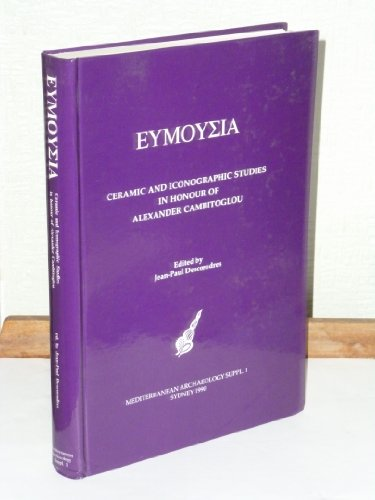 Eymozia: Ceramic & Iconographic Studies In Honour Of Alexander Cambitoglou: Descoeudres, ...