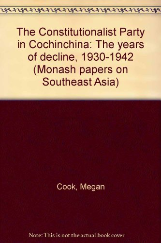 9780909835224: The Constitutionalist Party in Cochinchina: The years of decline, 1930-1942 (Monash papers on Southeast Asia)