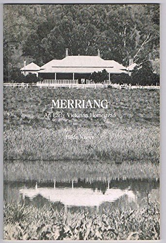 MERRIANG, An Early Victorian Homestead [Australia], (Signed: Hilde Knorr