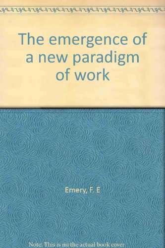 9780909850234: The emergence of a new paradigm of work