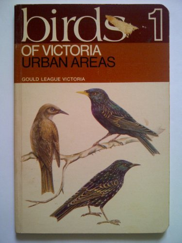 Birds of Victoria 1 : urban areas.: A. J., Shaw,
