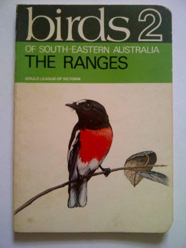Birds of South Eastern Australia 2 The Ranges