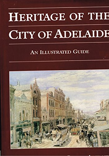 9780909866303: Heritage of the City of Adelaide: An Illustrated Guide