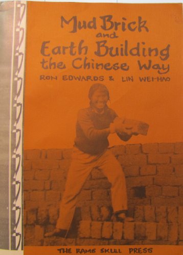 Mud Brick and Earth Building the Chinese: Ron Edwards; Lin