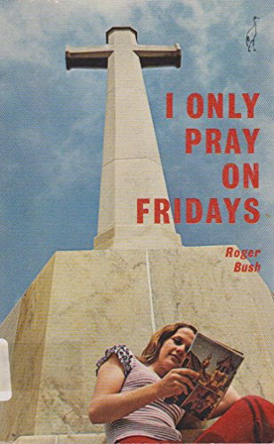 I only pray on Fridays, (090991205X) by Bush, Roger
