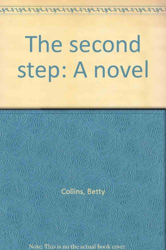 The second step: A novel: Collins, Betty