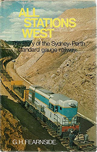 9780909918040: All Stations West The Story of the Sydney-Perth Standard Gauge Railway