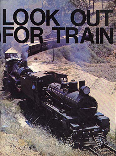 Look out for train (0909937028) by Australian Railway Historical Society