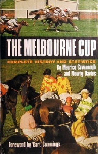 THE MELBOURNE CUP: Maurice Cavanaugh & Meurig Davies