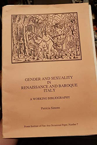 9780909952143: Gender and sexuality in Renaissance and Baroque Italy: A working bibliography (Power Institute of Fine Arts occasional paper)