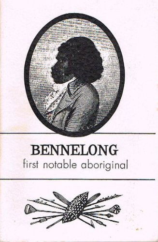Bennelong: First Notable Aboriginal: A Report from: Kenny, John; Cox,