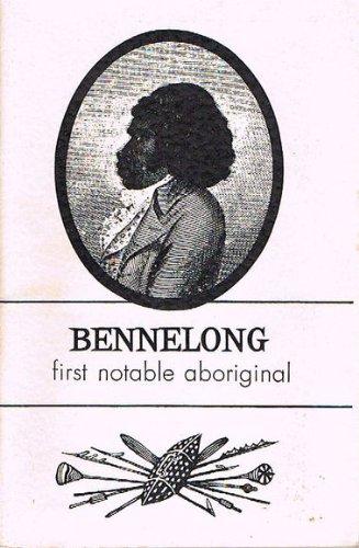 Bennelong: First Notable Aboriginal: A Report from: Kenny, John; Cox,