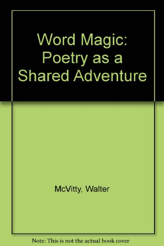 Word Magic: Poetry as a Shared Adventure