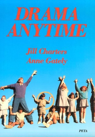 Drama Anytime (Provides for Plannin a Drama Program That Teachers Can Use): Charters, Jill