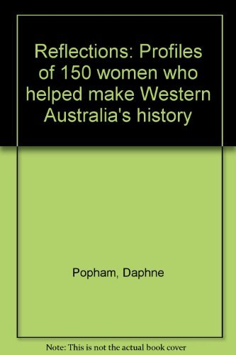 9780909994846: Reflections: Profiles of 150 women who helped make Western Australia's history