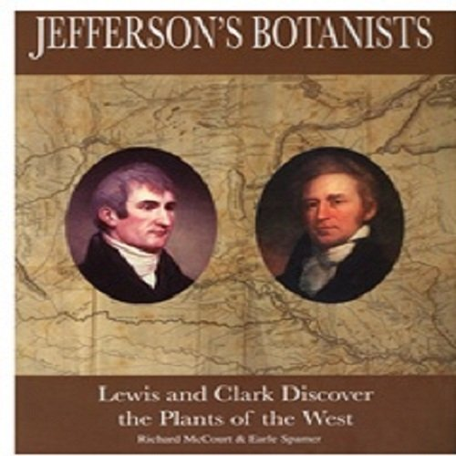 9780910006590: Jeffersons Botanists: Lewis and Clark Discover the Plants of the West