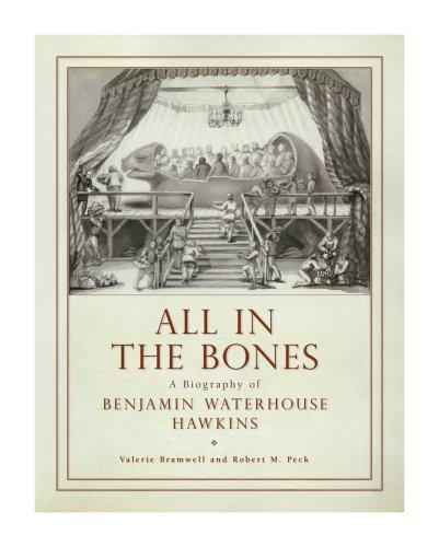 9780910006651: All in the Bones: A Biography of Benjamin Waterhouse Hawkins