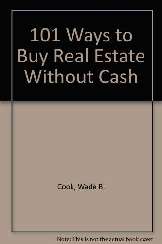9780910019132: 101 Ways to Buy Real Estate Without Cash