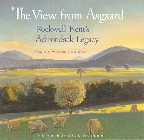 9780910020466: The View from Asgaard: Rockwell Kent's Adirondack Legacy