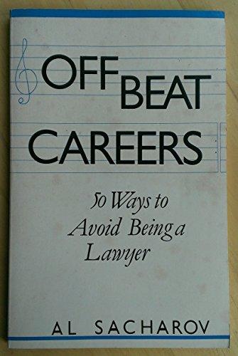 Off Beat Careers: Fifty Ways to Avoid: Allen Sacharov