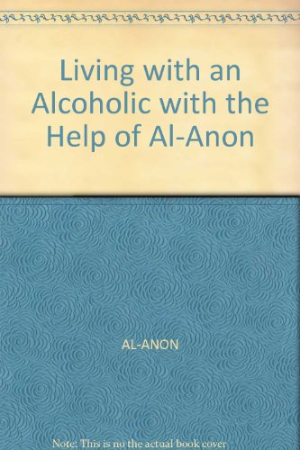 Living with an Alcoholic with the Help: AL-ANON
