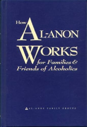 9780910034265: How Al-Anon Works: For Families and Friends of Alcoholics