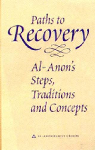 9780910034319: Paths to Recovery: Al-Anon's Steps, Traditions and Concepts