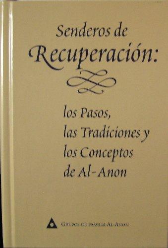 9780910034371: Senderos de recuperacion: Los pasos, las tradiciones y los conceptos de Al-Anon