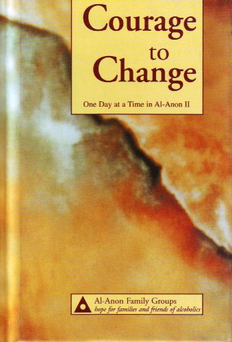 Courage to Change : One Day at: Al-Anon Family Group