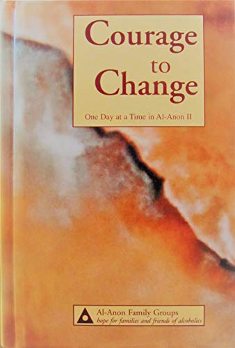 9780910034845: Courage to Change: One Day at a Time in Al-Anon II